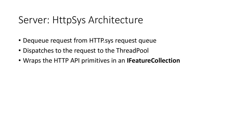 Server: HttpSys Architecture • Dequeue request ...