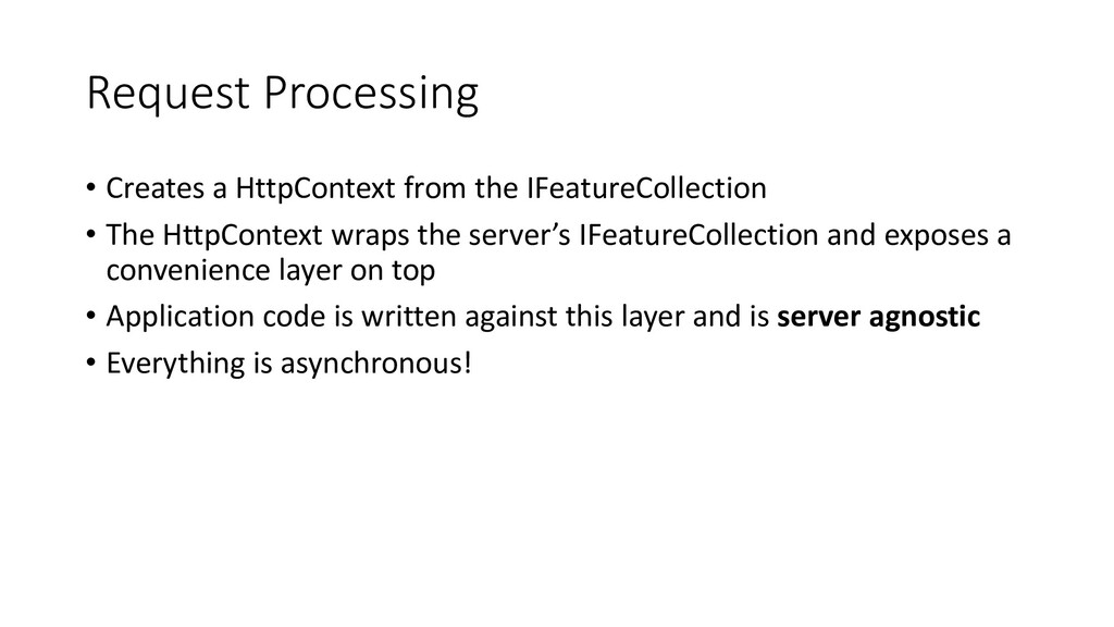 Request Processing • Creates a HttpContext from...