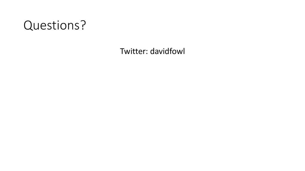 Questions? Twitter: davidfowl