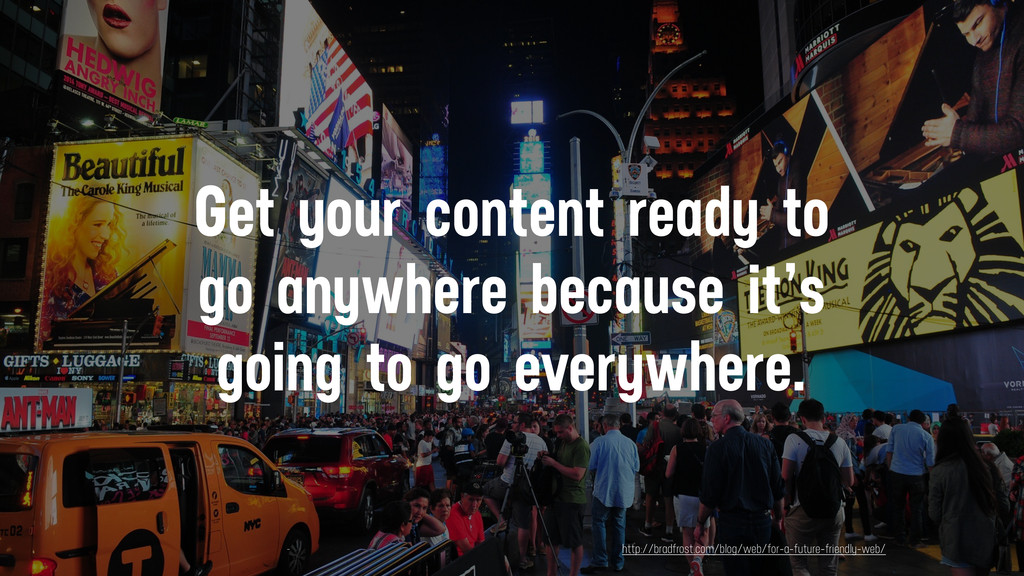 Get your content ready to go anywhere because i...