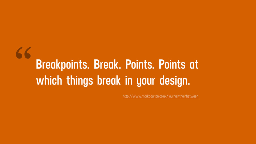 Breakpoints. Break. Points. Points at which thi...