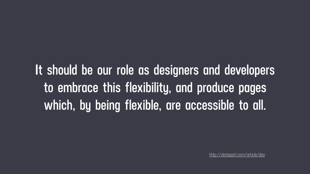 It should be our role as designers and develope...