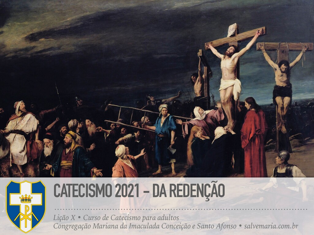 CATECISMO 2021 - DA REDENÇÃO Lição X • Curso de...