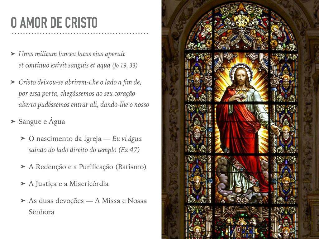 O AMOR DE CRISTO ➤ Unus militum lancea latus ei...