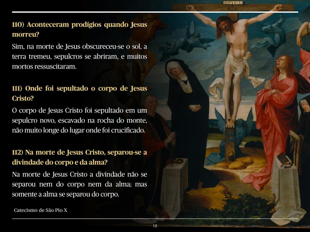 12 110) Aconteceram prodígios quando Jesus morr...