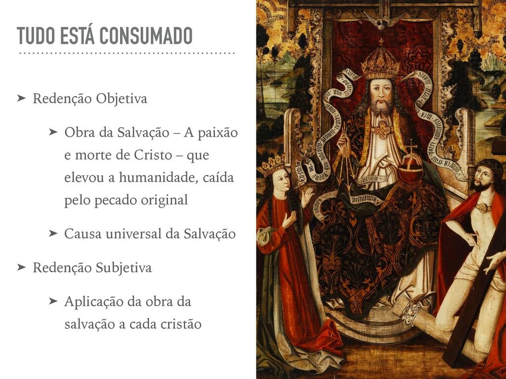 TUDO ESTÁ CONSUMADO ➤ Redenção Objetiva ➤ Obra ...