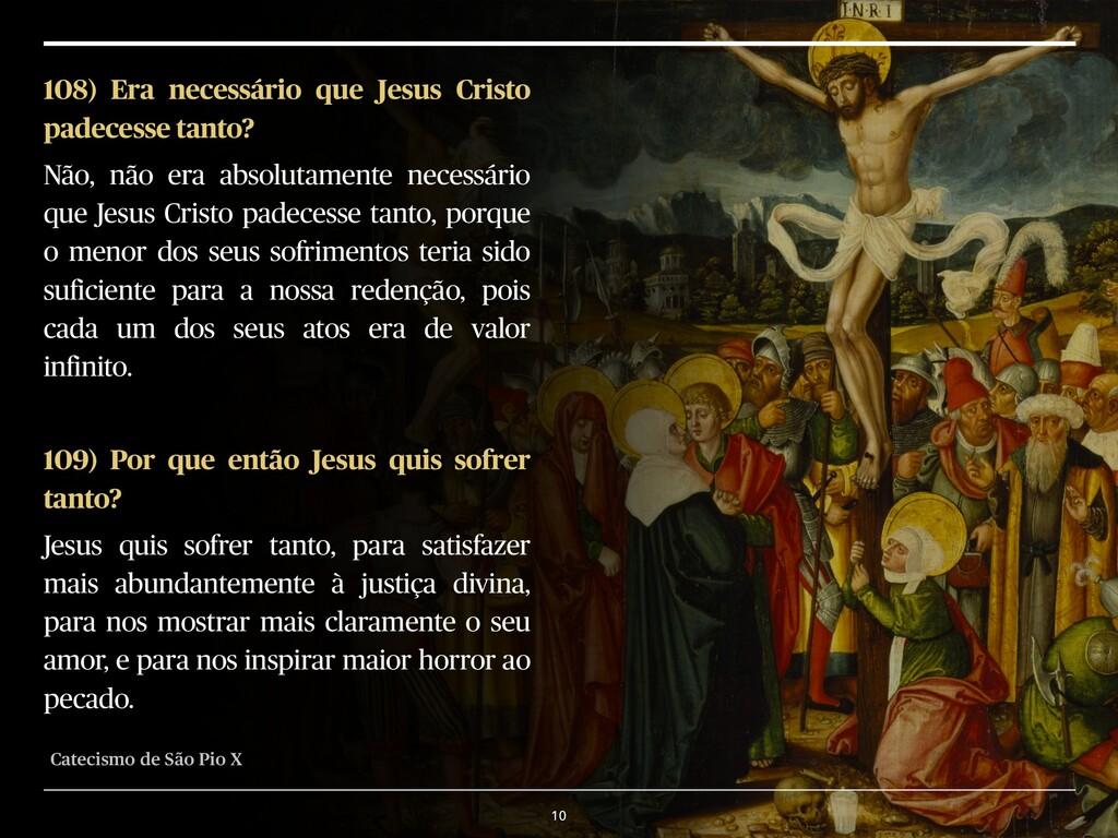 10 108) Era necessário que Jesus Cristo padeces...
