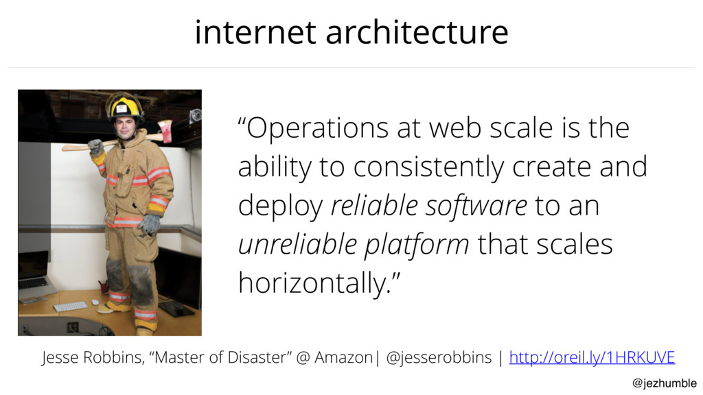 "@jezhumble internet architecture ""Operations at..."