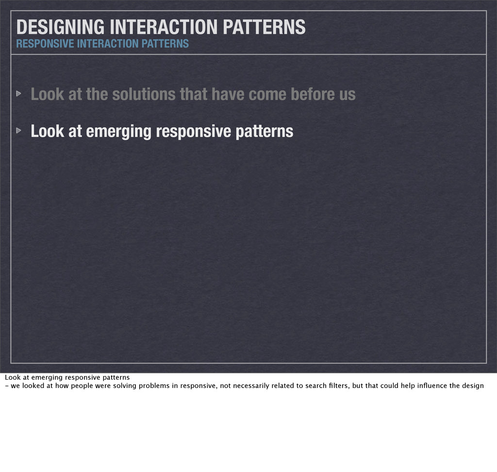 DESIGNING INTERACTION PATTERNS Look at the solu...