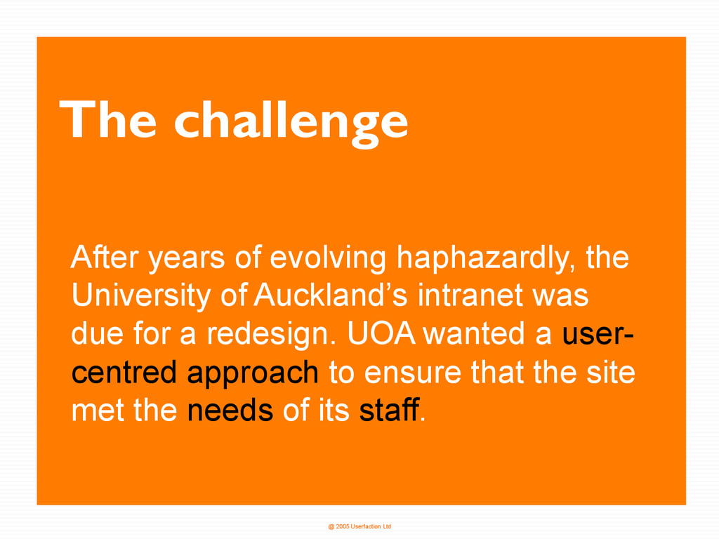 @ 2005 Userfaction Ltd The challenge After year...