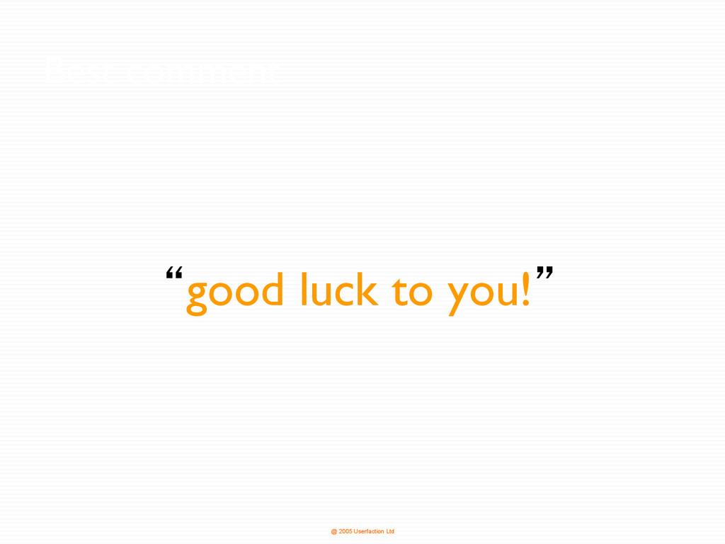 @ 2005 Userfaction Ltd Best comment lgood luck ...