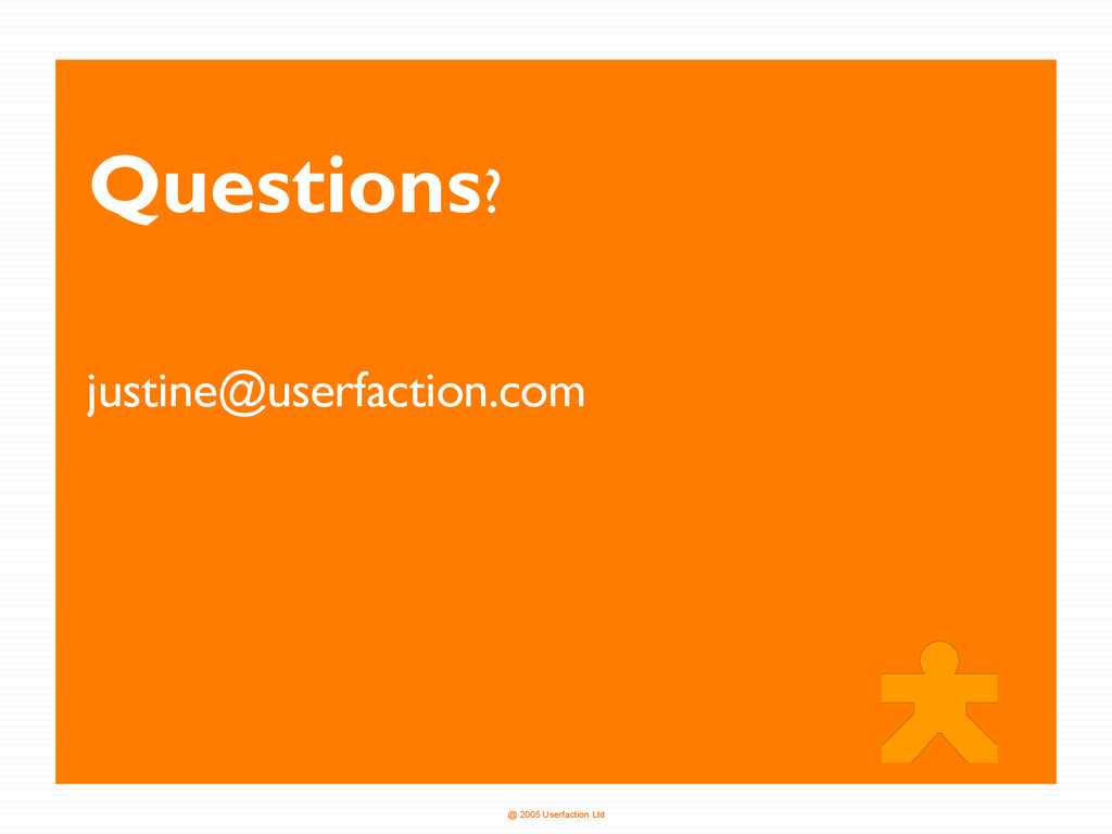 @ 2005 Userfaction Ltd justine@userfaction.com ...