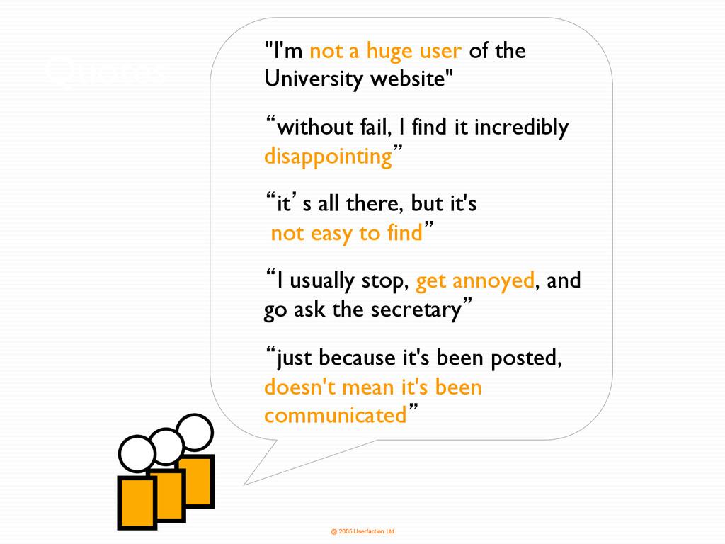 "@ 2005 Userfaction Ltd Quotes ""I'm not a huge u..."