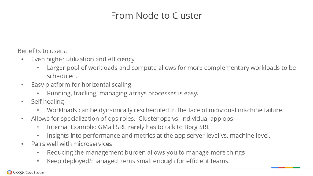 From Node to Cluster Benefits to users: • Even ...