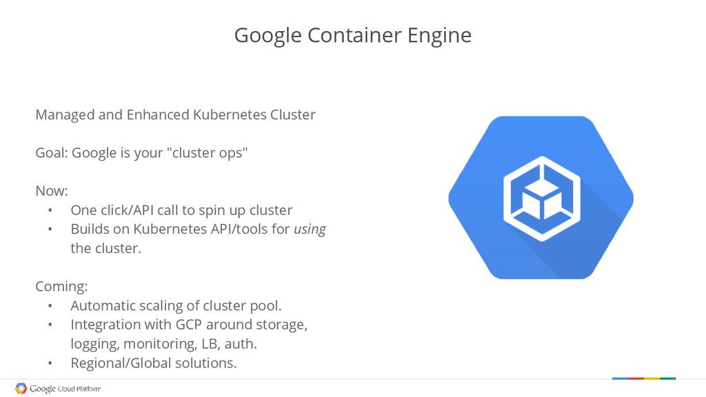 Google Container Engine Managed and Enhanced Ku...