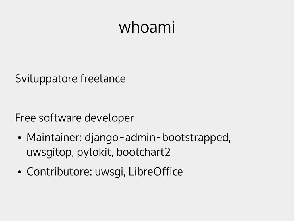 whoami Sviluppatore freelance Free software dev...