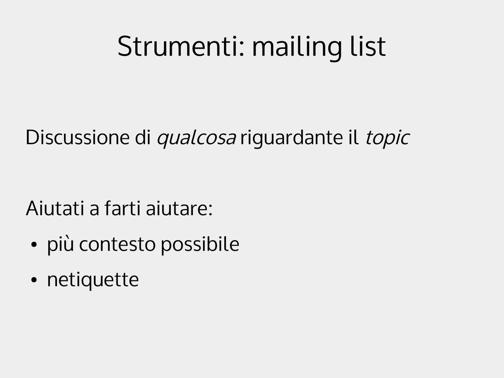 Strumenti: mailing list Discussione di qualcosa...