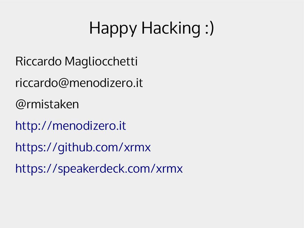 Happy Hacking :) Riccardo Magliocchetti riccard...