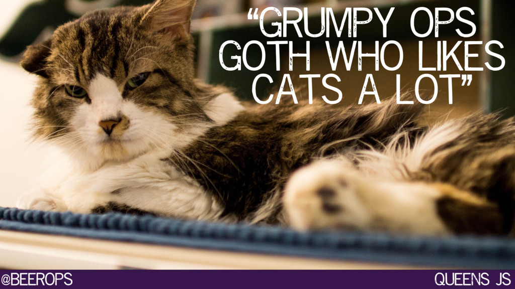 """@beerops queens js """"grumpy ops goth who likes c..."""