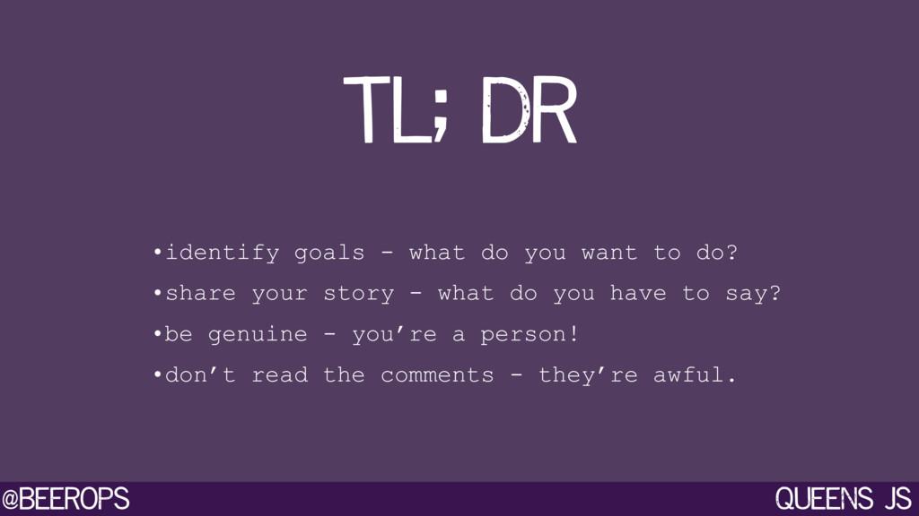 @beerops queens js tl; dr •identify goals - wha...