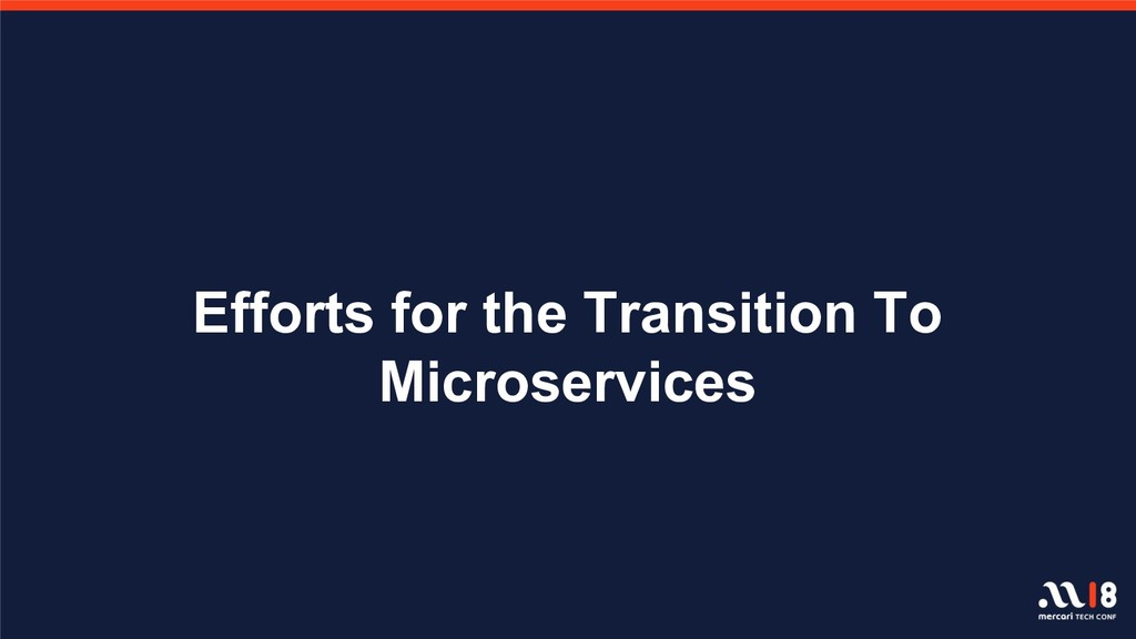Efforts for the Transition To Microservices