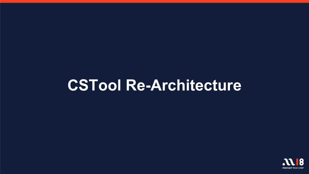 CSTool Re-Architecture