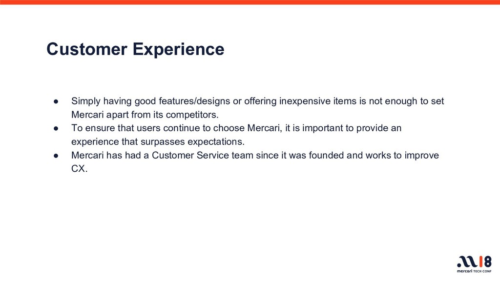 Customer Experience ● Simply having good featur...