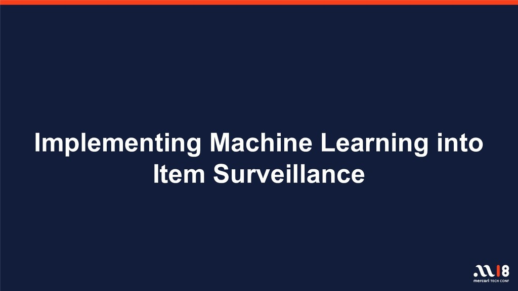 Implementing Machine Learning into Item Surveil...