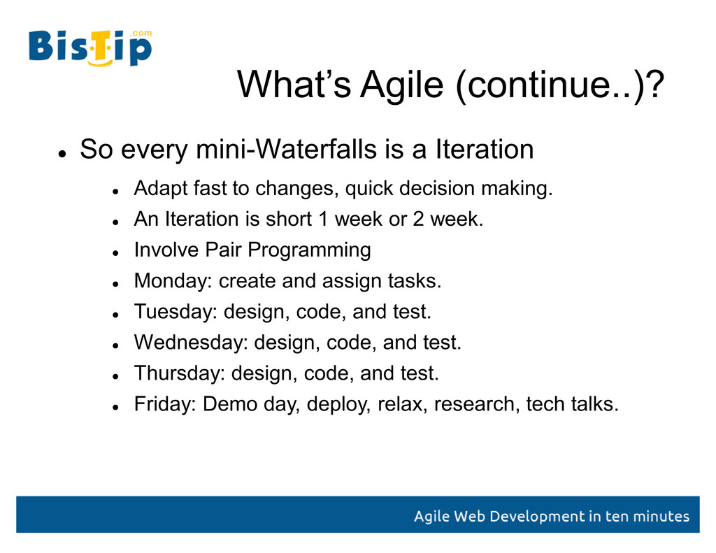 What¶s Agile (continue..)?  So every mini-Wate...