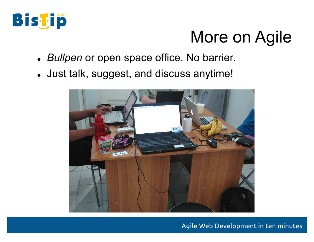 More on Agile  Bullpen or open space office. N...