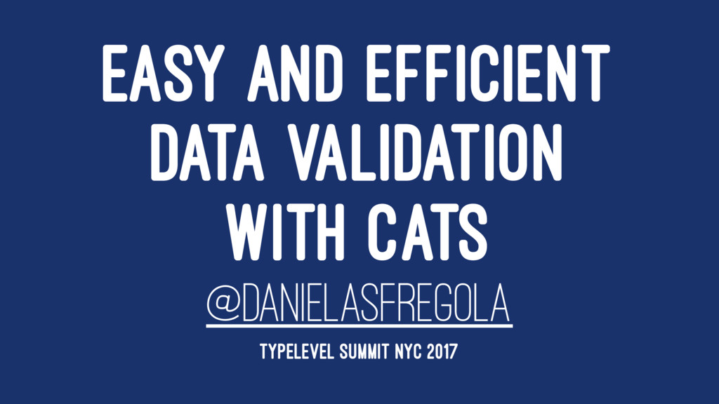 EASY AND EFFICIENT DATA VALIDATION WITH CATS @D...