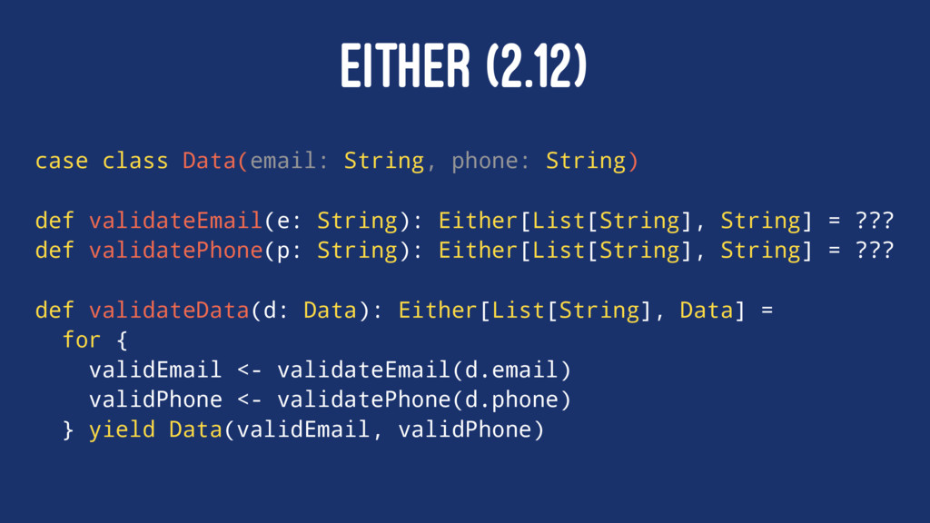 EITHER (2.12) case class Data(email: String, ph...