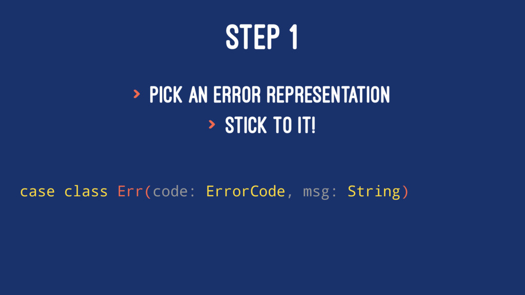 STEP 1 > Pick an error representation > stick t...
