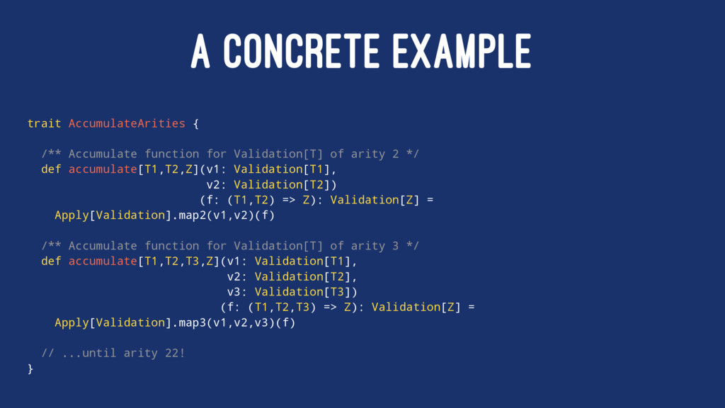 A CONCRETE EXAMPLE trait AccumulateArities { /*...