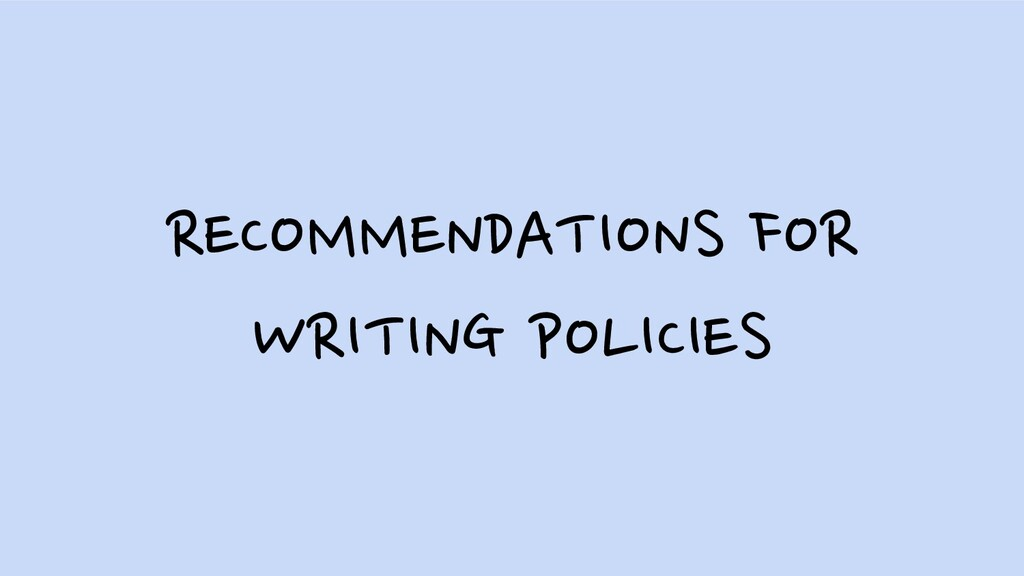 RECOMMENDATIONS FOR WRITING POLICIES
