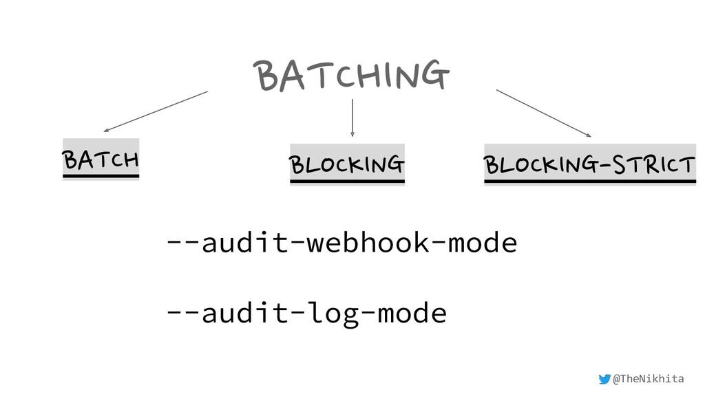BATCHING BATCH BLOCKING BLOCKING-STRICT --audit...