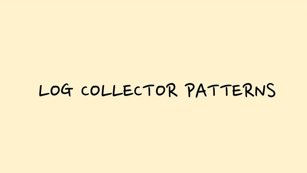 LOG COLLECTOR PATTERNS