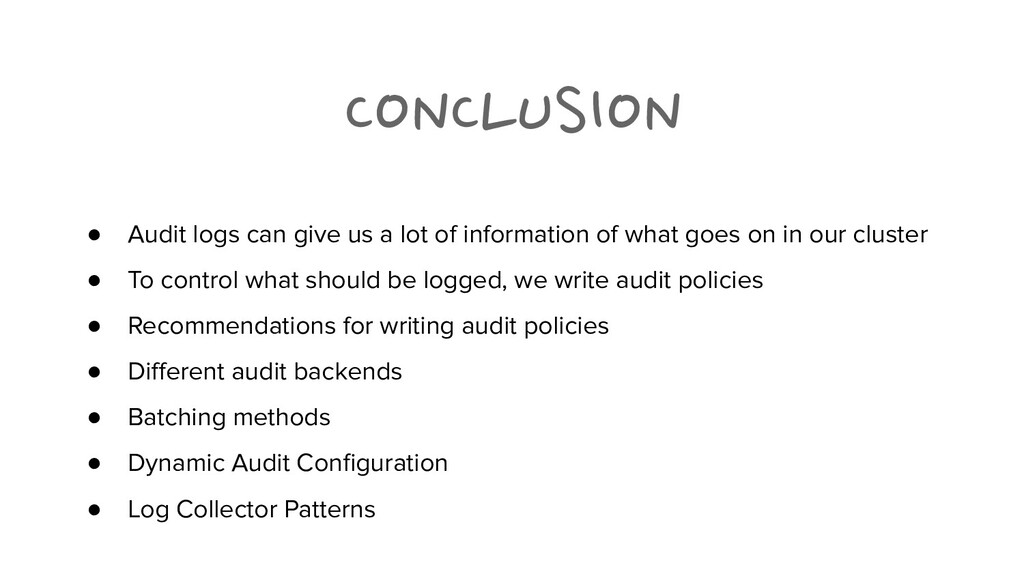 CONCLUSION ● Audit logs can give us a lot of in...