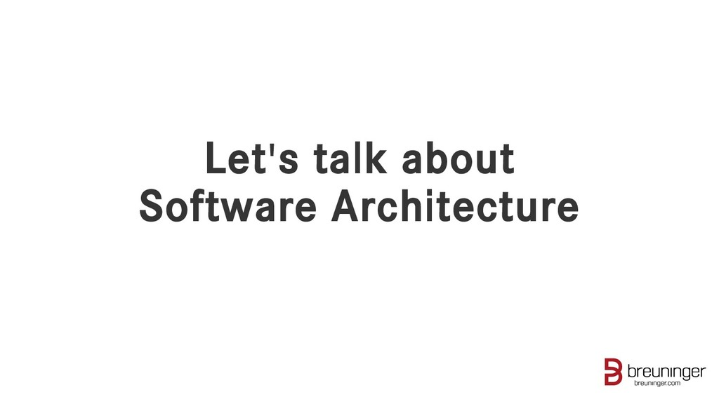 Let's talk about Software Architecture