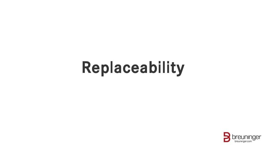 Replaceability