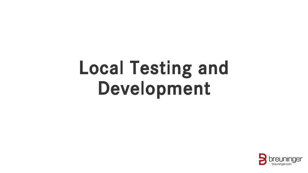 Local Testing and Development