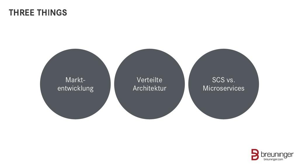 Markt- entwicklung Verteilte Architektur THREE ...