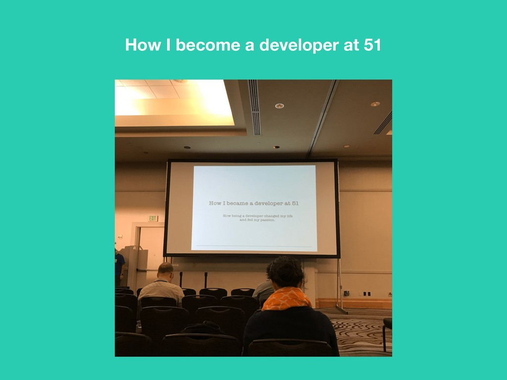 How I become a developer at 51