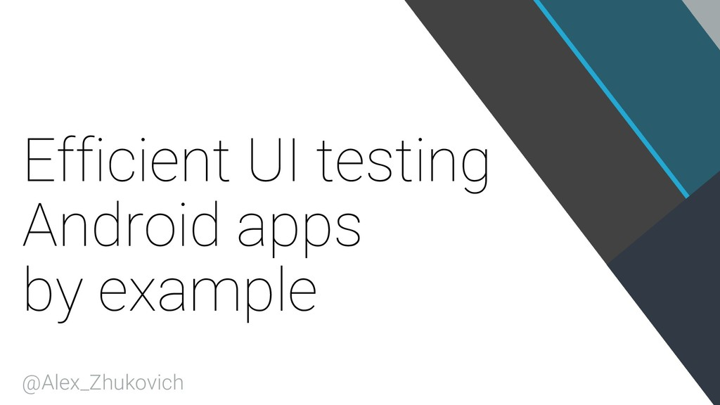 Efficient UI testing Android apps by example @A...