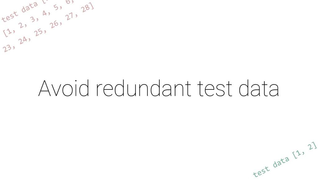 Avoid redundant test data