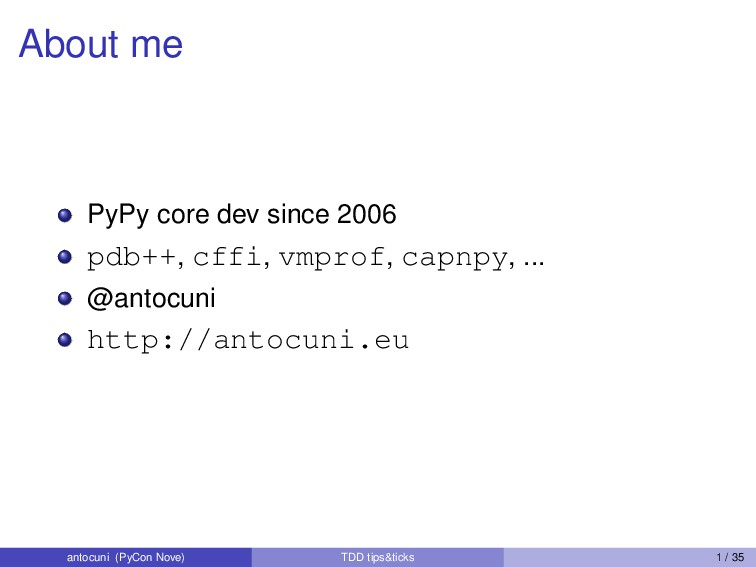 About me PyPy core dev since 2006 pdb++, cffi, ...
