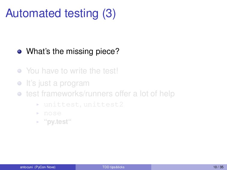 Automated testing (3) What's the missing piece?...