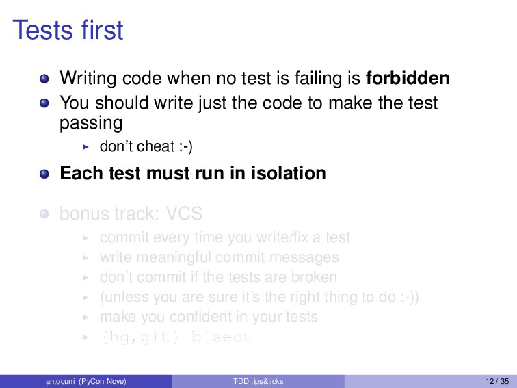 Tests first Writing code when no test is failing...