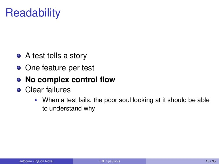 Readability A test tells a story One feature pe...