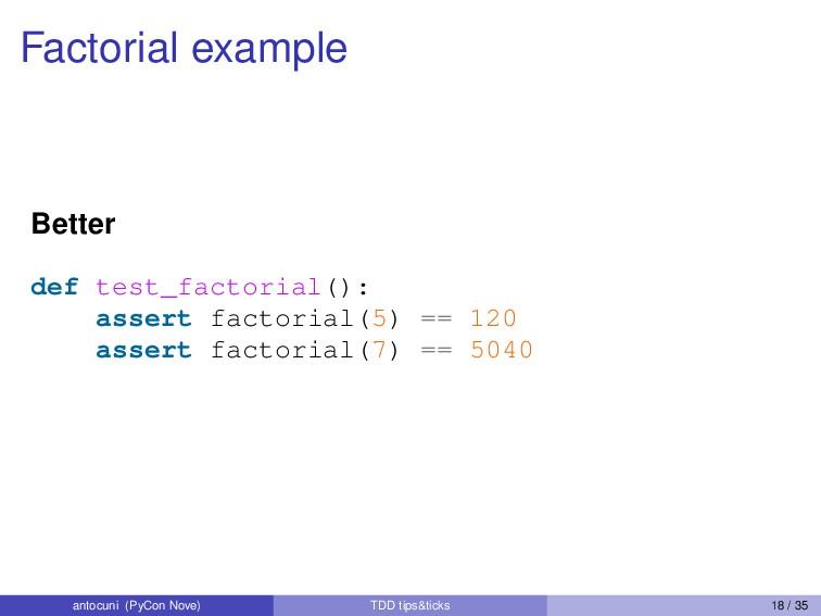 Factorial example Better def test_factorial(): ...